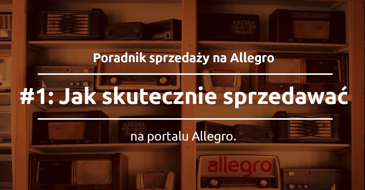 1 Jak Skutecznie Sprzedawac Na Allegro Blog Sky Shop Pl