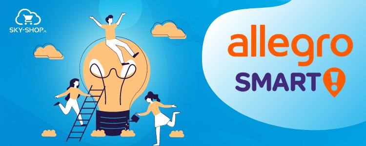 Allegro Smart Dla Sprzedajacych Wszystko Co Musisz Wiedziec Blog Sky Shop Pl